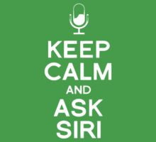 Keep Calm And Ask Siri by Leylaaslan