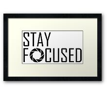 STAY FOCUSED Framed Print