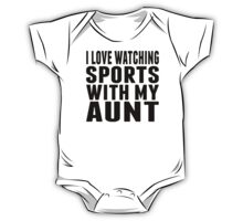 I Love Watching Sports With My Aunt One Piece - Short Sleeve