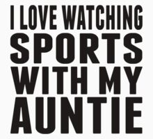 I Love Watching Sports With My Auntie Kids Tee