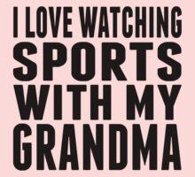 I Love Watching Sports With My Grandma Baby Tee
