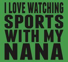 I Love Watching Sports With My Nana Kids Tee