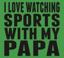 I Love Watching Sports With My Papa Kids Tee