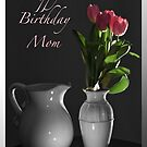 INSPIRATIONS-HAPPY BIRTHDAY, MOM by Sherry Hallemeier