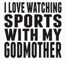 I Love Watching Sports With My Godmother One Piece - Short Sleeve