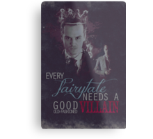 Every fairytale needs a good old, old-fashioned villain. Metal Print