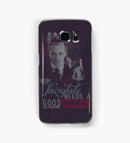 Every fairytale needs a good old, old-fashioned villain. Samsung Galaxy Case/Skin