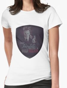 Every fairytale needs a good old, old-fashioned villain. Womens Fitted T-Shirt