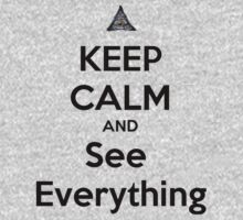 Keep Calm And See Everything by Leylaaslan