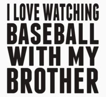 I Love Watching Baseball With My Brother One Piece - Short Sleeve