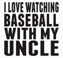 I Love Watching Baseball With My Uncle One Piece - Long Sleeve