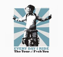 Every Day I Ride the Tour de F*ck You - cleanish by MFBike