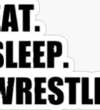 Eat Sleep Wrestle - Wrestling Design Sticker