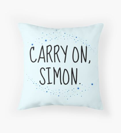 Carry On, Simon (2) Throw Pillow