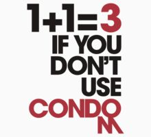 1+1=3 IF YOU DON'T USE CONDOM (LIGHT) by DropBass