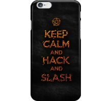 Keep Calm and Hack AND Slash!! iPhone Case/Skin