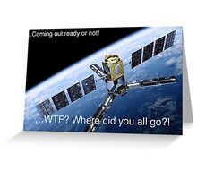 Where are all the satellites gone? Greeting Card