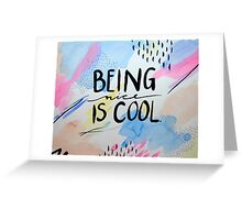 Being Nice is Cool Greeting Card