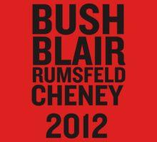 PHONY 2012 - BUSH, BLAIR, CHENEY, RUMSFELD 2012. by Phony2012