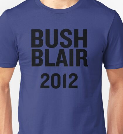 PHONY 2012 - BUSH, BLAIR 2012. Unisex T-Shirt