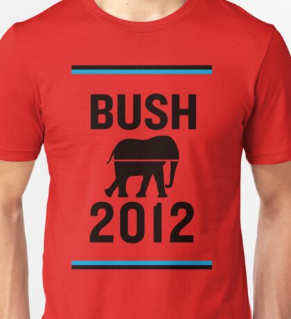 PHONY 2012 - Bush2012. Unisex T-Shirt