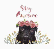 Stay Awesome Pug Kids Tee