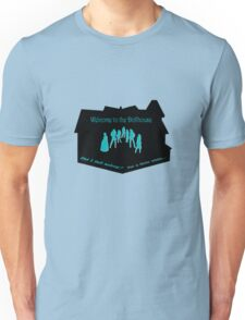 Welcome to the Dollhouse Unisex T-Shirt