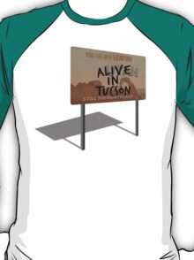 Alive In Tucson - Last Man on Earth T-Shirt