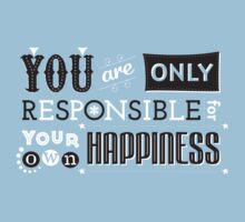 You are only responsible for your own happiness by Dominique Falla