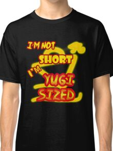 I'm not short, I'm Yugi Sized! Classic T-Shirt
