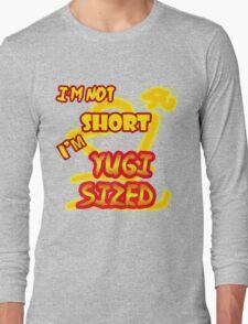 I'm not short, I'm Yugi Sized! Long Sleeve T-Shirt