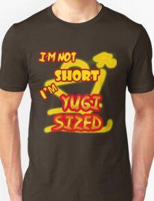 I'm not short, I'm Yugi Sized! T-Shirt