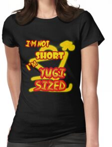 I'm not short, I'm Yugi Sized! Womens Fitted T-Shirt