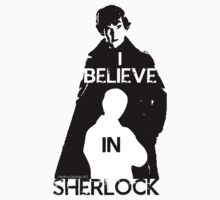 I believe in Sherlock - tee T-Shirt