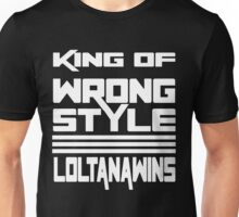 KING OF WRONG STYLE Unisex T-Shirt