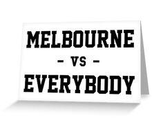 Melbourne vs Everybody Greeting Card