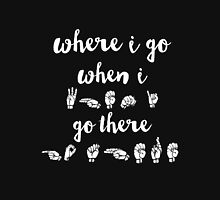 Where I Go, When I Go There (black, requested) T-Shirt