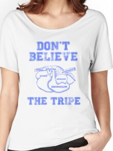 DON'T BELIEVE THE TRIPE Women's Relaxed Fit T-Shirt