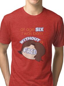 "Game Grumps - ""At Age Six, I Was Born Without a Face"" Tri-blend T-Shirt"