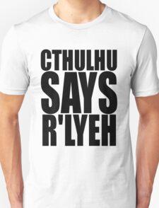 CTHULHU SAYS R'LYEH Unisex T-Shirt