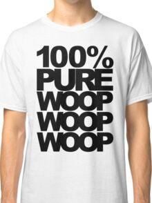 100% Pure Woop Woop Woop (light) Classic T-Shirt