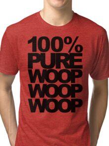 100% Pure Woop Woop Woop (light) Tri-blend T-Shirt