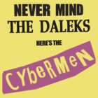 NEVER MIND THE DALEKS here's the CYBERMEN! by ideedido