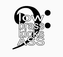 Low Brass Kicks Ass Unisex T-Shirt