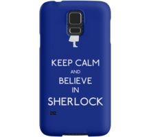 Keep Calm/Believe In Sherlock Samsung Galaxy Case/Skin