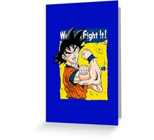 We can fight it! Greeting Card