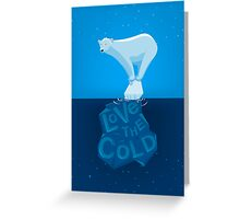 Love the Cold Greeting Card