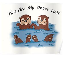 You Are My Otter Half! Poster
