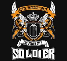 NEVER UNDERESTIMATE THE POWER OF A SOLDIER Hoodie