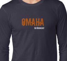 Omaha (Go Broncos!) Long Sleeve T-Shirt